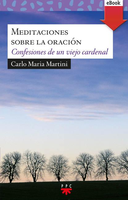 Carlo Maria Martini Meditaciones sobre la oración nosotros los de entonces