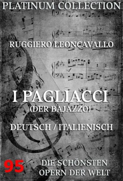 Ruggiero Leoncavallo I Pagliacci (Der Bajazzo) ruggiero leoncavallo i pagliacci vol 5