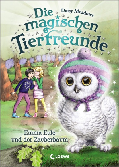 Daisy Meadows Die magischen Tierfreunde 11 - Emma Eule und der Zauberbaum daisy meadows die magischen tierfreunde 7 finja fuchs und die magie der sterne
