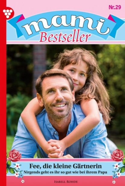 Isabell Rohde Mami Bestseller 29 – Familienroman