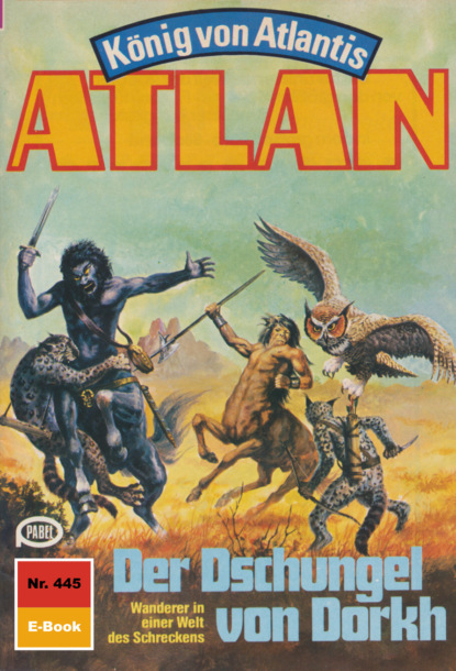 Atlan 445: Der Dschungel von Dorkh