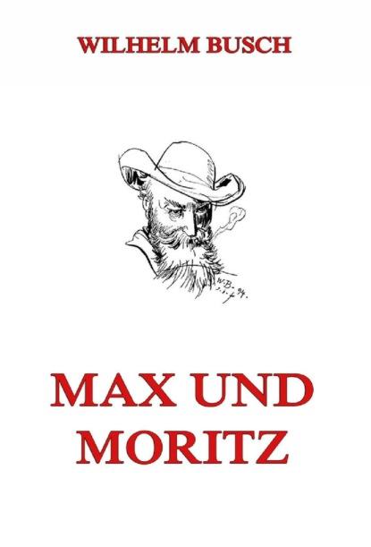 Вильгельм Буш Max und Moritz недорого