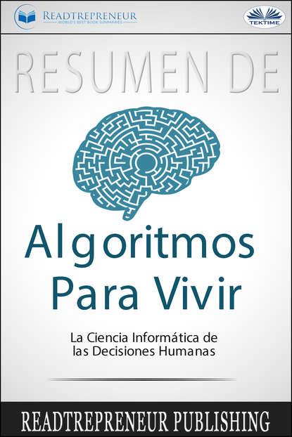 Коллектив авторов Resumen De Algoritmos Para Vivir herbert king el vivir y pensar orgánicos
