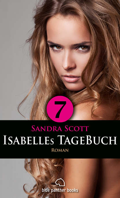 Sandra Scott Isabelles TageBuch - Teil 7 | Roman l senfl ich klag den tag und alle stund