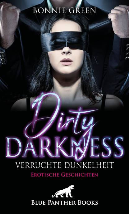 Bonnie Green Dirty Darkness – verruchte Dunkelheit | Erotische Geschichten недорого