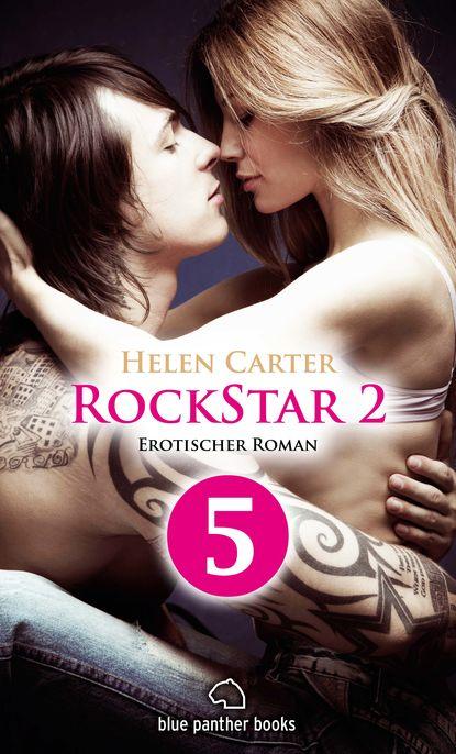 Helen Carter Rockstar | Band 2 | Teil 5 | Erotischer Roman helen carter rockstar band 1 teil 1 roman