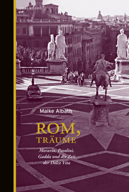 Maike Albath Rom, Träume pier paolo pasolini freibeuterschriften