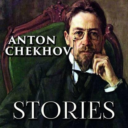 Фото - Антон Чехов Stories chekhov anton pavlovich the story of a nobody