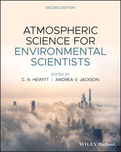 Фото - Группа авторов Atmospheric Science for Environmental Scientists susanne charlesworth m urban pollution science and management