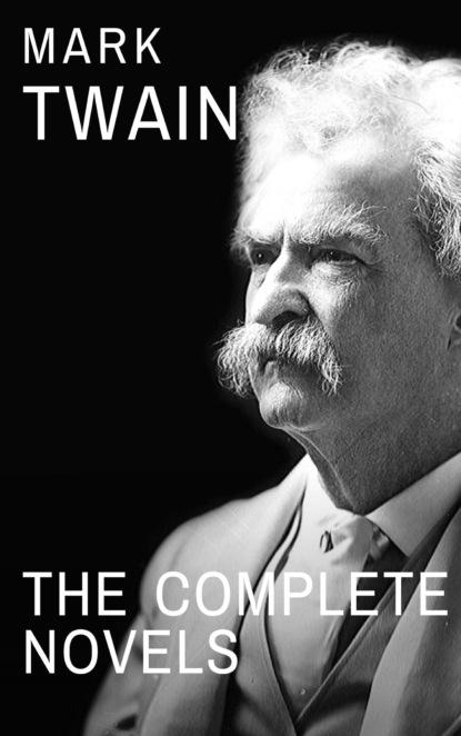 Mark Twain Mark Twain: The Complete Novels mark twain the prince and the pauper