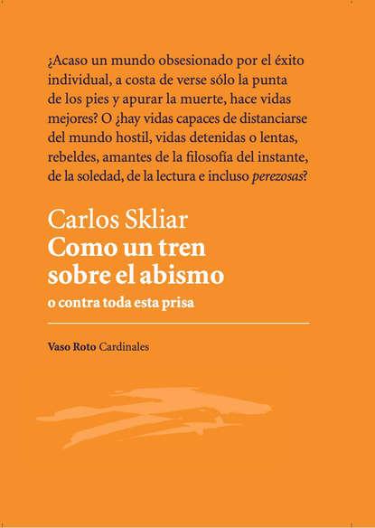 Carlos Skliar Como un tren sobre el abismo carina radilov chirov donde empieza a moverse el mundo