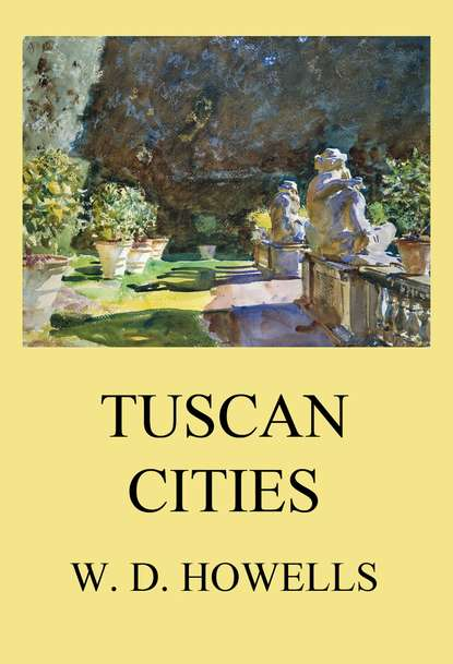 William Dean Howells Tuscan Cities correspondence between the government of india and the secretary of state