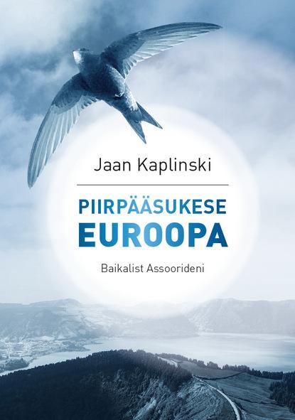 Jaan Kaplinski Piirpääsukese Euroopa недорого
