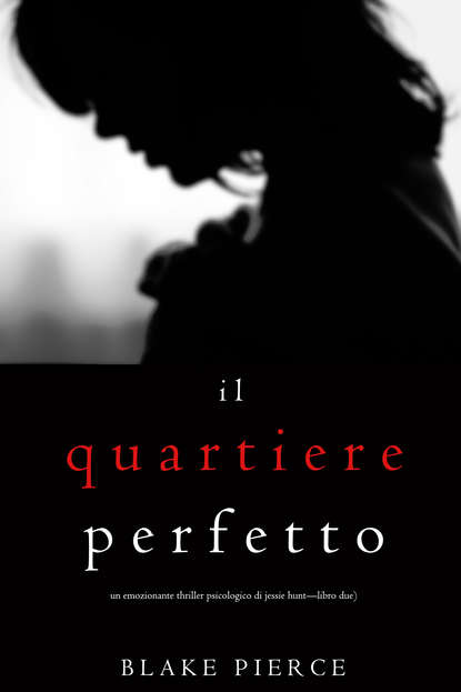 Фото - Блейк Пирс Il Quartiere Perfetto блейк пирс il look perfetto