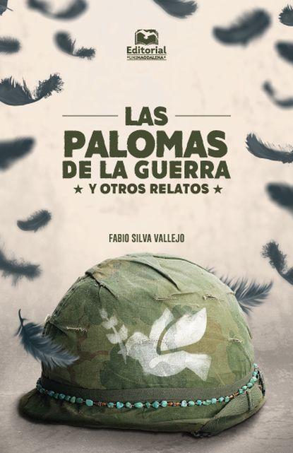 Fabio Silva Vallejo Las palomas de la guerra howie shute los mursi alcancemos a los todavia no alcanzados de etiopia