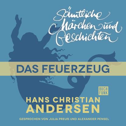 Hans Christian Andersen H. C. Andersen: Sämtliche Märchen und Geschichten, Das Feuerzeug недорого