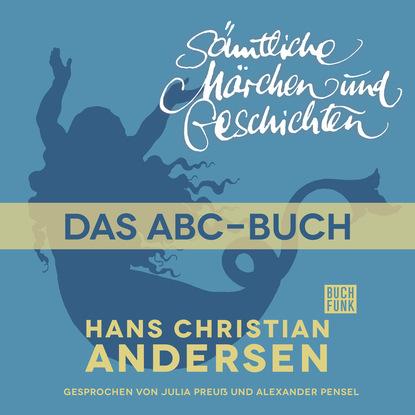 Фото - Ганс Христиан Андерсен H. C. Andersen: Sämtliche Märchen und Geschichten, Das Abc-Buch nikolai bucharin das abc des kommunismus