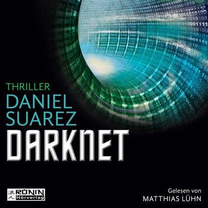 Дэниэл Суарез Darknet - Daemon - Die Welt ist nur ein Spiel 2 (Ungekürzt) недорого