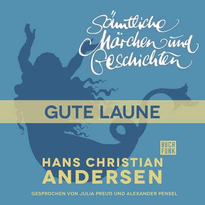 Hans Christian Andersen H. C. Andersen: Sämtliche Märchen und Geschichten, Gute Laune michael bauer gute nacht geschichten hans und fritz mit susi und petra band i