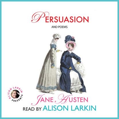 Фото - Alison Larkin Persuasion and Poems (Unabridged) william austen leigh jane austen her life and letters a family record