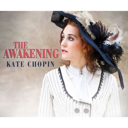 Kate Chopin The Awakening (Unabridged) недорого