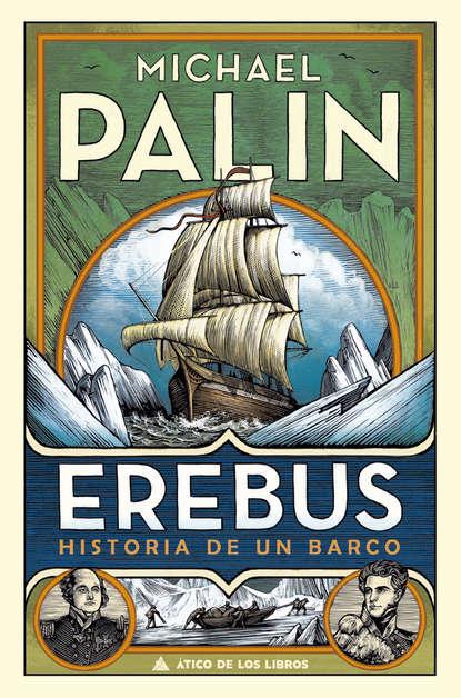 Michael Palin Erebus martino de carli dos amigas frente al misterio