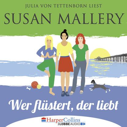 Susan Mallery Mischief Bay, Teil 1: Wer flüstert, der liebt (Ungekürzt) susan mallery drum küsse wer sich ewig bindet fool s gold teil 10 ungekürzt