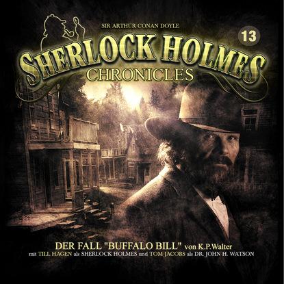K. P. Walter Sherlock Holmes Chronicles, Folge 13: Der Fall Buffalo Bill k p walter sherlock holmes chronicles folge 13 der fall buffalo bill