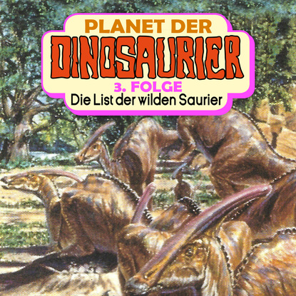 Hedda Kehrhahn Planet der Dinosaurier, Folge 3: Die List der wilden Saurier