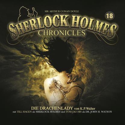 K. P. Walter Sherlock Holmes Chronicles, Folge 18: Die Drachenlady k p walter sherlock holmes chronicles folge 13 der fall buffalo bill