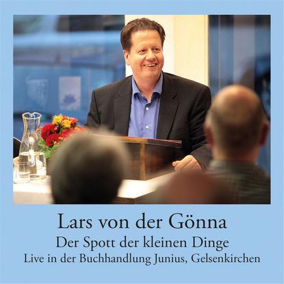Lars von der Gönna Der Spott der kleinen Dinge - Live-Lesung in der Buchhandlung Junius, Gelsenkirchen