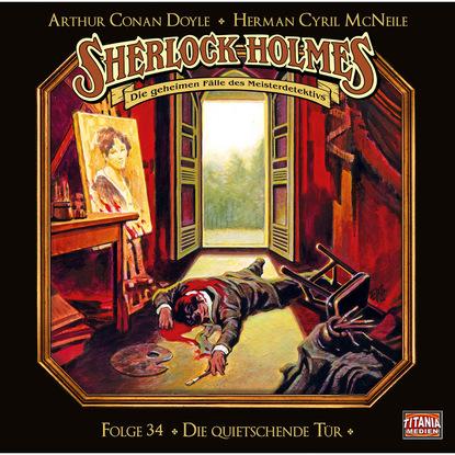 Arthur Conan Doyle Sherlock Holmes - Die geheimen Fälle des Meisterdetektivs, Folge 34: Die quietschende Tür jürgen beck die geheimen mächte des tierkreises die fische