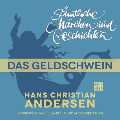 Hans Christian Andersen H. C. Andersen: Sämtliche Märchen und Geschichten, Das Geldschwein недорого