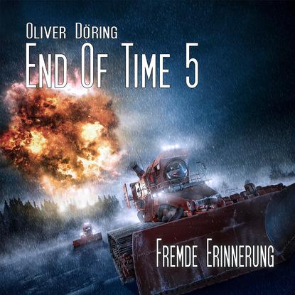 Oliver Döring End of Time, Folge 5: Fremde Erinnerung (Oliver Döring Signature Edition) oliver döring end of time folge 5 fremde erinnerung oliver döring signature edition
