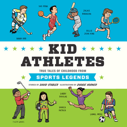 David Stabler Kid Athletes - Kid Legends - True Tales of Childhood from Sports Legends, Book 2 (Unabridged)