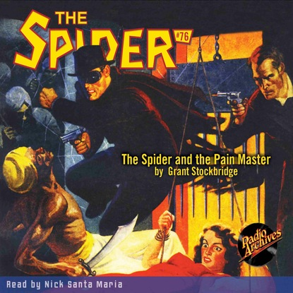 Grant Stockbridge The Spider and the Pain Master - The Spider 76 (Unabridged) the white spider
