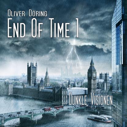 Oliver Döring End of Time, Folge 1: Dunkle Visionen (Oliver Döring Signature Edition) oliver döring end of time folge 5 fremde erinnerung oliver döring signature edition