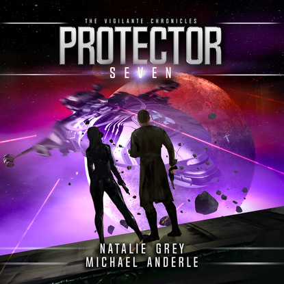 Michael Anderle Protector - The Vigilante Chronicles, Book 7 (Unabridged) michael anderle chasing the cure the caitlin chronicles book 5 unabridged