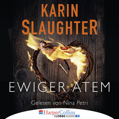 Karin Slaughter Ewiger Atem - Kurzgeschichte (Ungekürzt) karin slaughter belladonna grant county reihe teil 1 ungekürzt