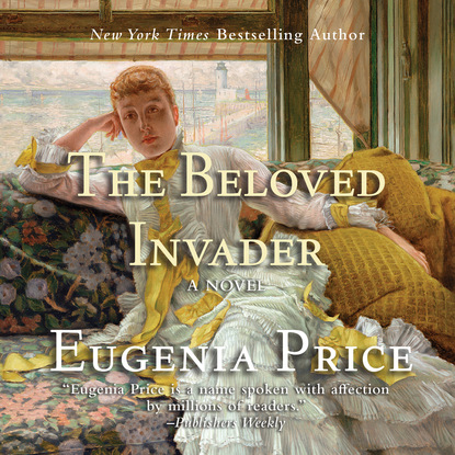 Eugenia Price The Beloved Invader - St. Simon's Trilogy, Book 3 (Unabridged) the viking invader