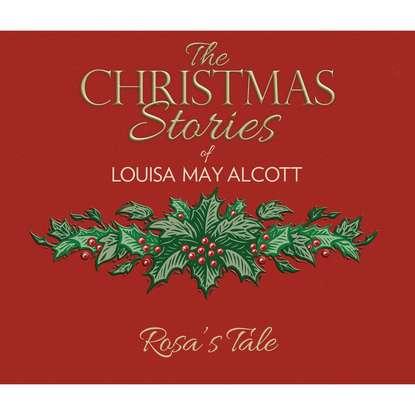 Louisa May Alcott Rosa's Tale (Unabridged) брюки alcott alcott al006ewwbs28