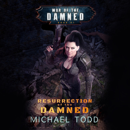 Laurie Starkey S. Resurrection of the Damned - War of the Damned - A Supernatural Action Adventure Opera, Book 1 (Unabridged) damned