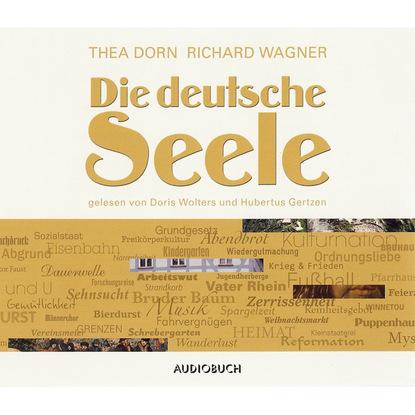 Рихард Вагнер Die deutsche Seele (gekürzte Fassung) linwood barclay ohne ein wort gekürzte fassung
