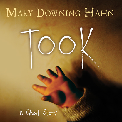 Mary Downing Hahn Took - A Ghost Story (Unabridged) mary downing hahn the girl in the locked room unabridged