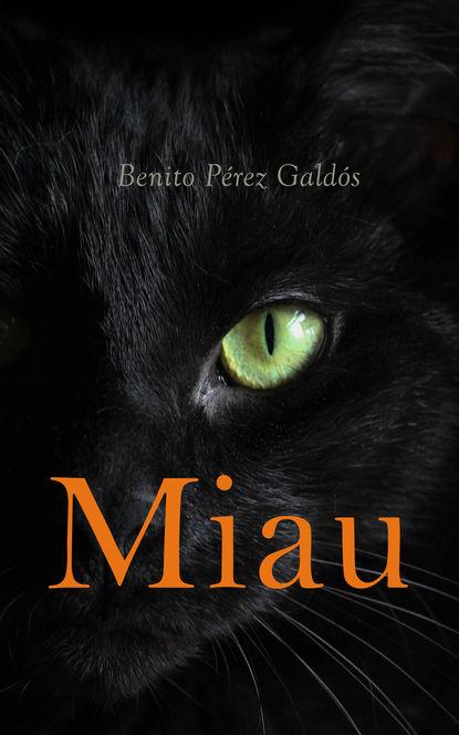 Benito Pérez Galdós Miau elena g de white el ministerio de las publicaciones