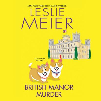 Фото - Leslie Meier British Manor Murder - A Lucy Stone Mystery, Book 23 (Unabridged) leslie meier christmas cookie murder lucy stone book 6 unabridged