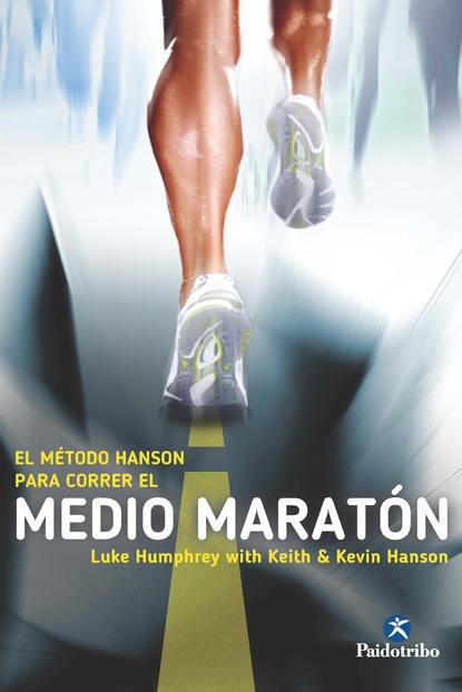 Keith Hanson El Método Hanson para correr el medio maratón недорого