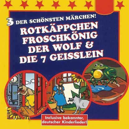 Фото - Various Artists Rotkäppchen / Der Froschkönig / Der Wolf und die 7 Geißlein cissy thiesies geschichte aus 1001 nacht schehersad