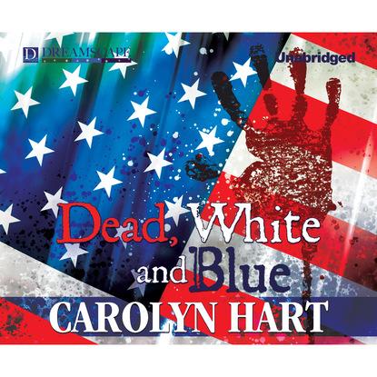 Carolyn Hart Dead, White, and Blue - A Death on Demand Mystery, Book 23 (Unabridged) inglath cooper a woman like annie