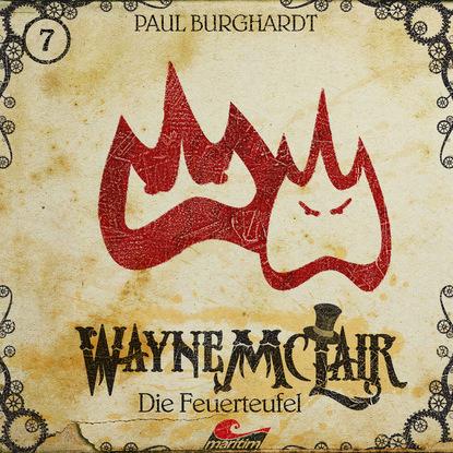 Paul Burghardt Wayne McLair, Folge 7: Die Feuerteufel paul burghardt wayne mclair folge 6 der falsche franzose